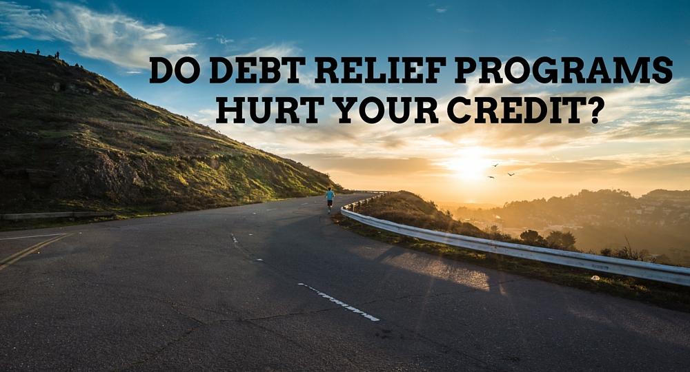 do debt relief programs hurt your credit