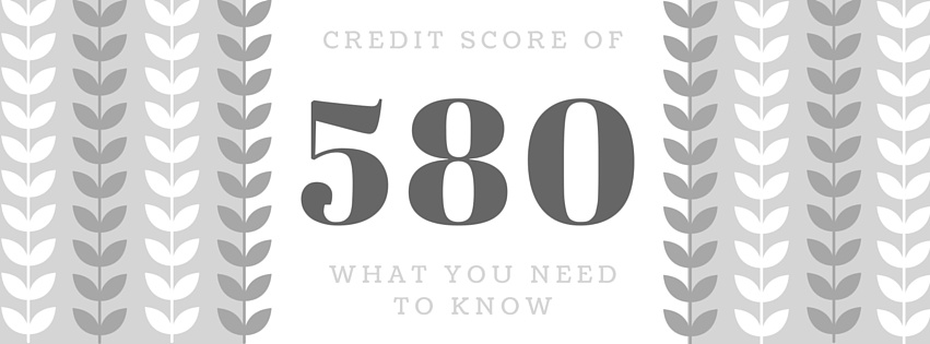 credit score of 580