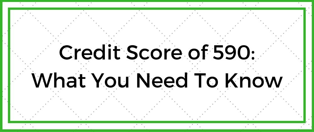 Credit Score of 590