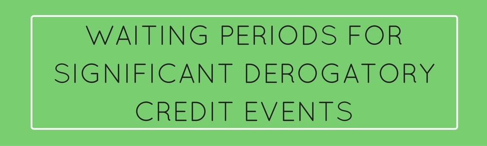 Waiting Periods For Significant Derogatory Credit Events