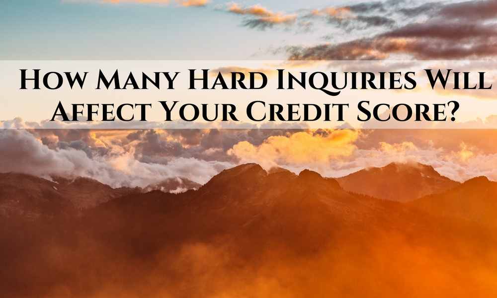 How Many Hard Inquiries Will Affect Your Credit Score
