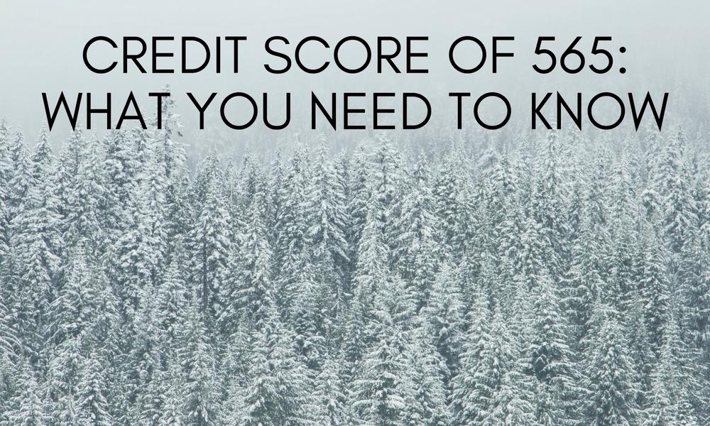 credit score of 565