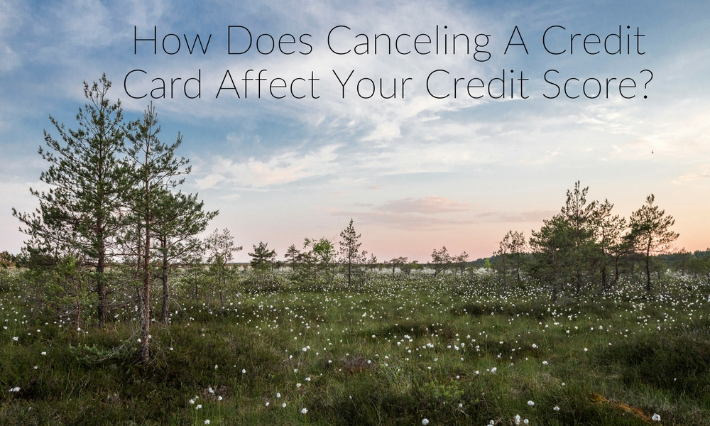 How Does Canceling A Credit Card Affect Your Credit Score