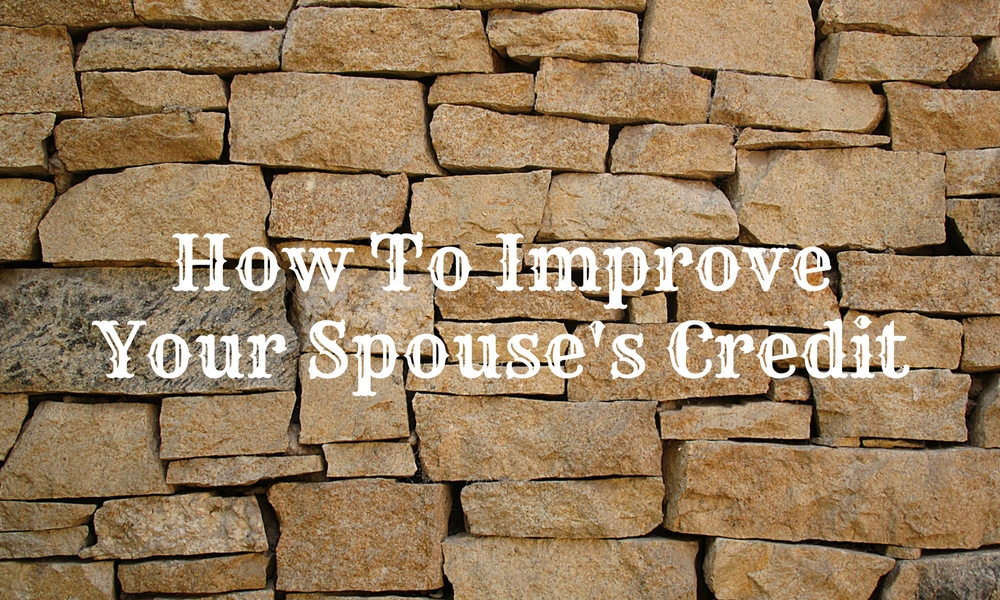 How To Improve Your Spouse's Credit