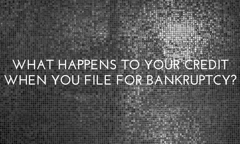 What Happens To Your Credit When You File Bankruptcy
