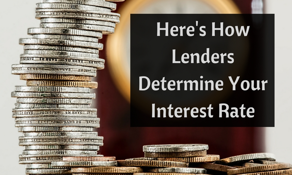 Heres How Lenders Determine Your Interest Rate