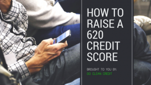 How to Raise a 620 Credit Score