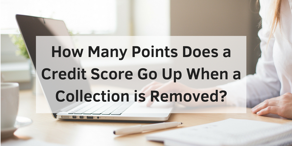 how many points does credit score go up when a collection is removed