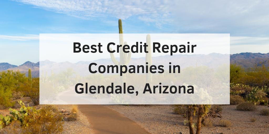 Best Credit Repair Companies in Glendale