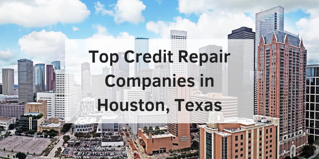 Top Credit Repair Companies in Houston