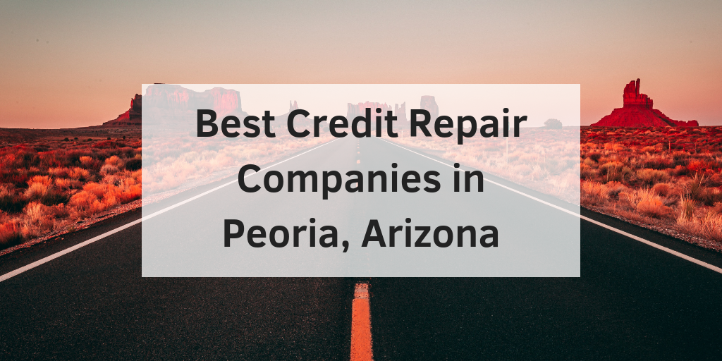 Best Credit Repair Companies in Peoria