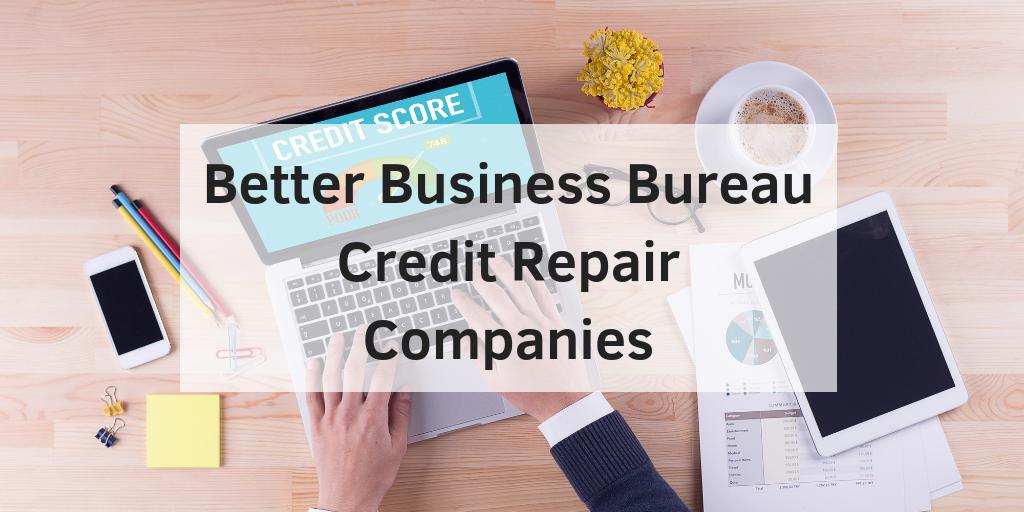 Better Business Bureau Credit Repair Companies