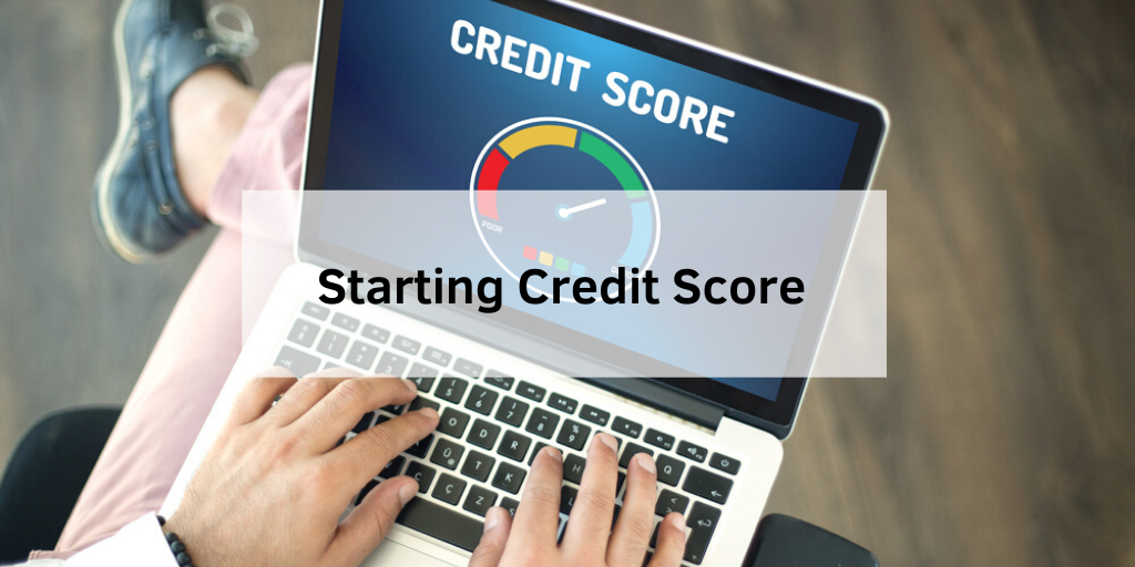 What Credit Score Do You Start With?